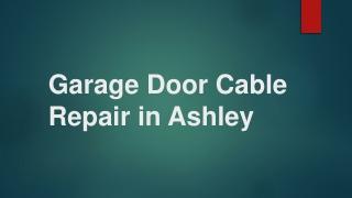 Garage Door Cable Repair in Ashley