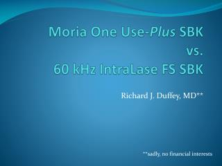 Moria  One Use- Plus  SBK  vs. 60 kHz  IntraLase  FS SBK