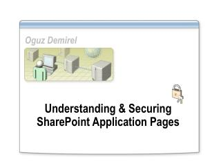 Understanding & Securing SharePoint Application Pages