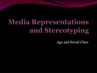 Media Representations and Stereotyping
