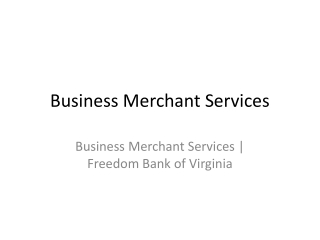 Business Merchant Services   Freedom Bank of Virginia