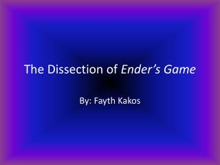 The Dissection of  Ender's Game