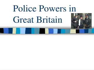 Police Powers in Great Britain