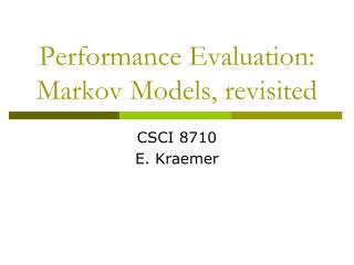 Performance Evaluation: Markov Models, revisited