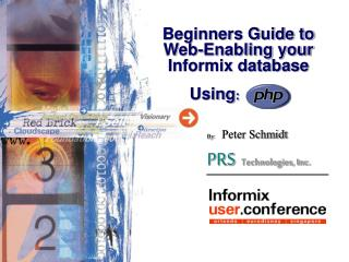 Beginners Guide to Web-Enabling your  Informix database