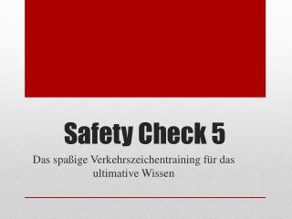 Safety  Check  5