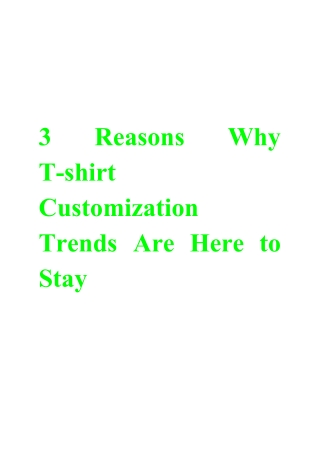 3 Reasons Why T-shirt Customization Trends Are Here to Stay