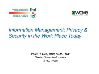 Information Management: Privacy & Security in the Work Place Today