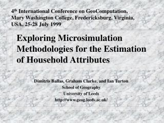 Exploring Microsimulation Methodologies for the Estimation of Household Attributes