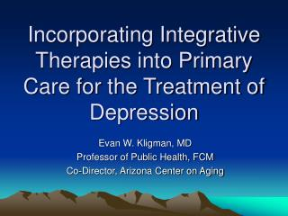 Incorporating Integrative Therapies into Primary Care for the Treatment of Depression