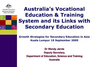 Australia's Vocational Education & Training System and its Links with Secondary Education Growth Strategies for Se