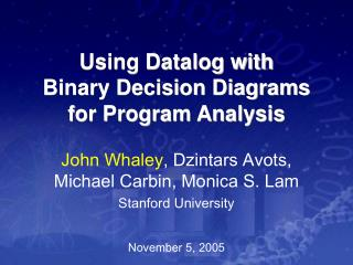 Using Datalog with Binary Decision Diagrams for Program Analysis