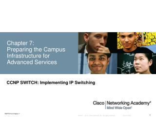 Chapter 7:  Preparing the  Campus Infrastructure for  Advanced Services
