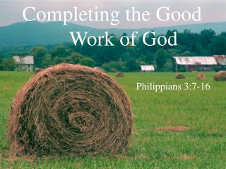 Completing the Good 	Work of God