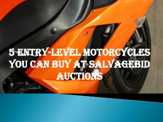 5 Entry-level Motorcycles You can Buy at Salvagebid Auctions