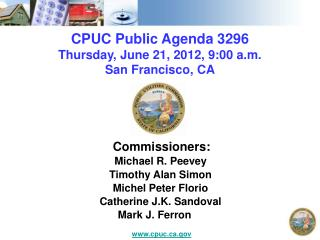 CPUC Public Agenda 3296 Thursday, June 21, 2012, 9:00 a.m. San Francisco, CA