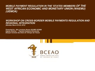 MOBILE PAYMENT REGULATION IN THE 'STATES MEMBERS  OF THE WEST AFRICAN ECONOMIC AND MONETARY UNION (WAEMU) (UEMOA)