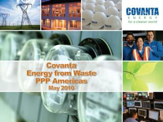 Covanta  Energy from Waste PPP Americas May 2010
