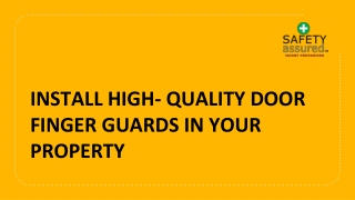Install high- quality door finger guards in your property