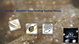 Get Best Jewellery from Leading Fashion Houses
