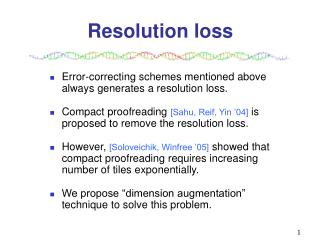 Resolution loss