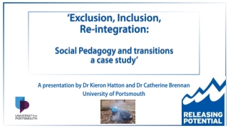 'Exclusion, Inclusion, Re-integration: Social Pedagogy and transitions a case study'