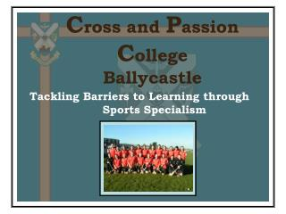 C ross and P assion C ollege Ballycastle
