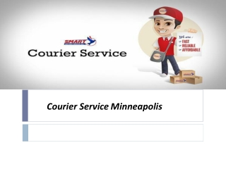 Avoids high shipping costs with courier service Minneapolis