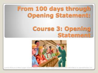 From 100 days through Opening Statement: Course 3: Opening Statement