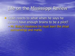 Life on the Mississippi Review