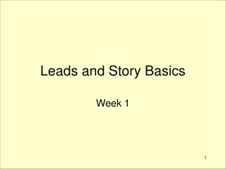 Leads and Story Basics