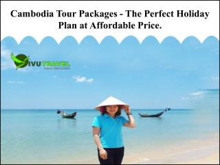 Cambodia Tour Packages - The Perfect Holiday Plan at Affordable Price.