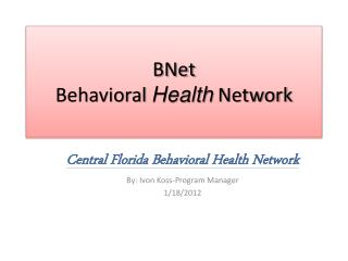 BNet Behavioral  Health  Network