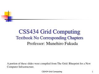 CSS434 Grid Computing Textbook No Corresponding Chapters