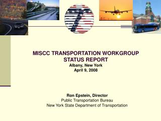 MISCC TRANSPORTATION WORKGROUP STATUS REPORT  Albany, New York April 9, 2008