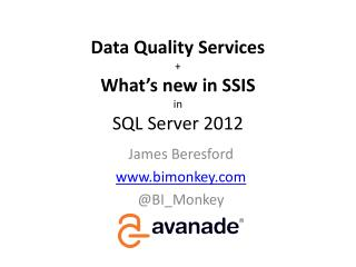 Data Quality  Services + What's new in SSIS in SQL Server 2012