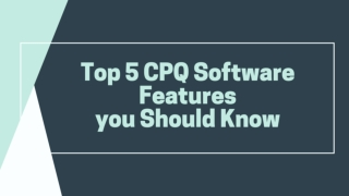 Top 5 CPQ Software Features you Should Know