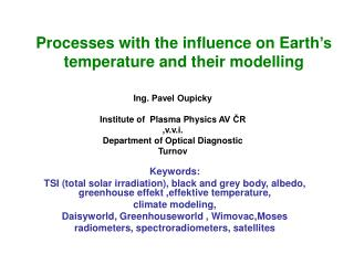 Processes  with the influence on Earth 's  temperature and their modelling