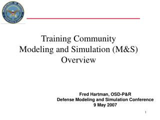 Training Community Modeling and Simulation (M&S) Overview