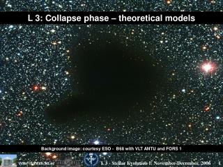 L 3: Collapse phase – theoretical models