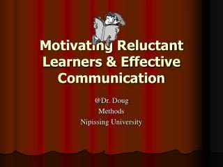 Motivating Reluctant Learners & Effective Communication