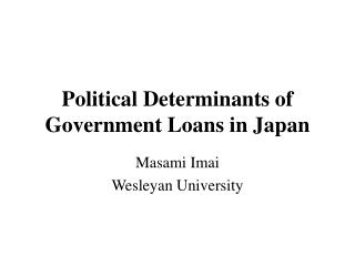 Political Determinants of Government Loans in Japan