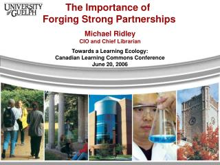 Towards a Learning Ecology:  Canadian Learning Commons Conference June 20, 2006