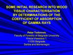 SOME INITIAL RESEARCH INTO WOOD TISSUE CHARACTERISATION BY DETERMINATIONS OF THE COEFFICIENT OF ABSORPTION OF GAMMA RAYS