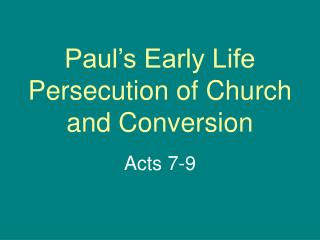 Paul's Early Life Persecution of Church  and Conversion