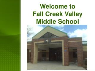 Welcome to  Fall Creek Valley  Middle School