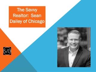 The Savvy Realtor: Sean Dailey of Chicago