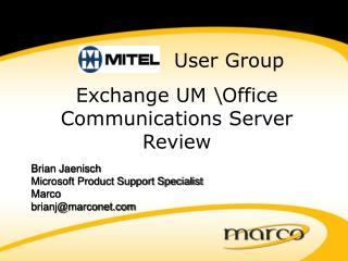 Brian Jaenisch Microsoft Product Support Specialist Marco brianj@marconet