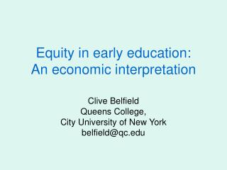 Equity in early education: An economic interpretation