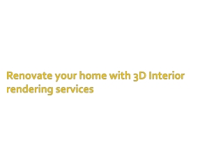 Renovate your home with 3D Interior rendering services